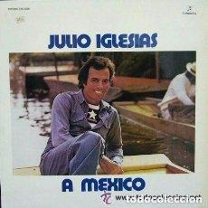 Discos de vinilo: JULIO IGLESIAS. A MEXICO. LP COLUMBIA SPAIN 1975. Lote 133280034