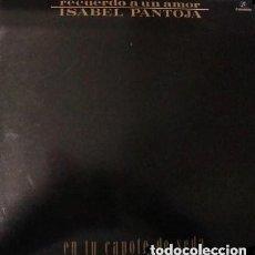 Discos de vinilo: ISABEL PANTOJA - RECUERDO DE UN AMOR - LP SPAIN. Lote 133290306