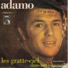 Discos de vinil: ADAMO - LES GRATTE CIEL / DANS TON SOMMEIL (SINGLE ESPAÑOL, EMI 1969). Lote 133292710