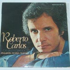 Discos de vinilo: ROBERTO CARLOS MI QUERIDO, MI VIEJO, MI AMIGO 1980. Lote 133301694