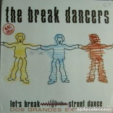 Discos de vinilo: THE BREAK DANCERS - MAXI-SINGLE MIXED SPAIN 1984. Lote 133321374