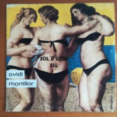 Discos de vinilo: OVIDI MONTLLOR - SOL D'ESTIU / ELL - DISCOPHON S-5159 AÑO 1971 - PI DE LA SERRA, POCHOLO, TOTI SOLER. Lote 133328797
