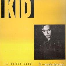 Discos de vinilo: KID - LA DOBLE VIDA MINI LP. Lote 133335222