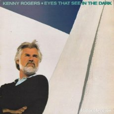 Discos de vinilo: KENNY ROGERS ?– EYES THAT SEE IN THE DARK (US, 1983). Lote 133358130