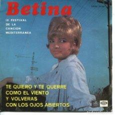 Discos de vinilo: BETINA / TE QUIERO Y TE QUERRE (IX FESTIVAL DE LA CANCION MEDITERRAEA) + 3 (EP 1967). Lote 133372298