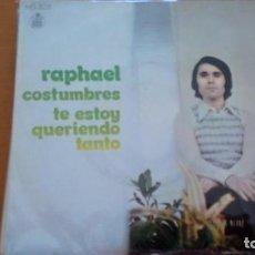 Discos de vinilo: RAPHAEL COSTUMBRES SINGLE. Lote 133394642