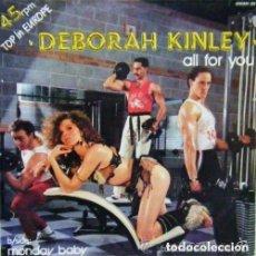 Discos de vinilo: DEBORAH KINLEY, ALL FOR YOU/ MONDAY BABY, MAXI-SINGLE ZAFIRO 1986. Lote 183746126
