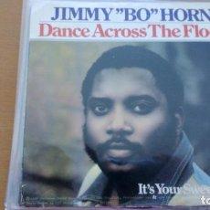 Discos de vinilo: JIMMY BO HORNE DANCE ACROSS THE FLOOR SINGLE. Lote 133395642