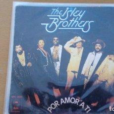 Discos de vinilo: THE ISLEY BROTHERS POR AMOR A TI SINGLE. Lote 133395878