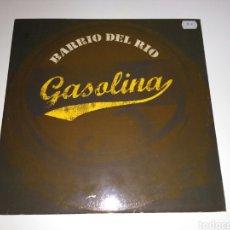 Discos de vinilo: BARRIO DEL RIO - GASOLINA. Lote 133426358
