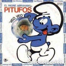 Discos de vinilo: PADRE ABRAHAM Y SUS PITUFOS – VEO, VEO - SINGLE SPAIN 1988. Lote 133434566