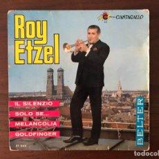 Dischi in vinile: ROY ETZEL – IL SILENZIO SELLO: BELTER – 51.564, CANTAGALLO – 51.564 +. Lote 133448442