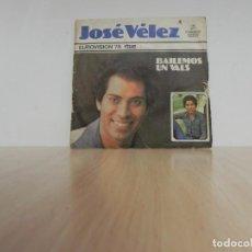 Discos de vinilo: JOSE VELEZ - EUROVISION 78 - BAILEMOS UN VALS - ¿POR QUE TE FUISTE? . Lote 133459362