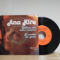 Discos de vinilo: SINGLE. ANA KIRO, GALICIA DOS MEUS AMORES . Lote 133460034