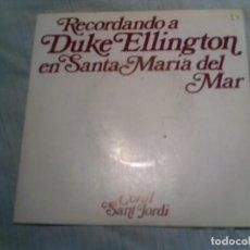 Discos de vinilo: DISCO RECORDANDO A DUKE ELLINGTON ,CORAL SANT JORDI. Lote 133460042