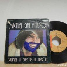 Discos de vinilo: MIGUEL GALLARDO: SALDRÉ A BUSCAR EL AMOR / UNA VEZ MÁS . Lote 133460618