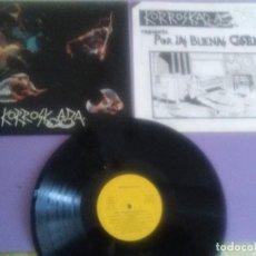 Discos de vinilo: RARO LP. KORROSKADA ROCK VASCO POR LAS BUENAS ... DISCOS SUICIDAS . DS-24 1987.AÑO 1987+COMITS. Lote 133476454