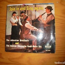 Discos de vinilo: THE JOHNSTON BROTHERS . JOIN IN AND SING AGAIN. EP. DECCA, 1958. EDC. INGLESA . Lote 133479626
