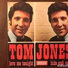 Discos de vinilo: TOM JONES ?– LOVE ME TONIGHT / HIDE AND SEEK SELLO: DECCA ?– MO 671 FORMATO: VINYL, 7 . Lote 133480814