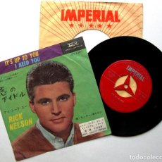 Discos de vinilo: RICKY NELSON - IT'S UP TO YOU / I NEED YOU - SINGLE IMPERIAL 1963 JAPAN (EDICIÓN JAPONESA) BPY. Lote 133481750