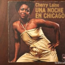 Discos de vinilo: CHERRY LAINE ?– UNA NOCHE EN CHICAGO SELLO: CBS ?– CBS 5678 FORMATO: VINYL, 7 . Lote 133483266