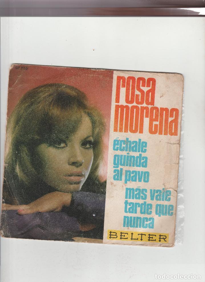 ROSA MORENA-ECHALE GUINDA AL PAVO-MAS VALE TARDE QUE NUNCA (Música - Discos - Singles Vinilo - Otros estilos)