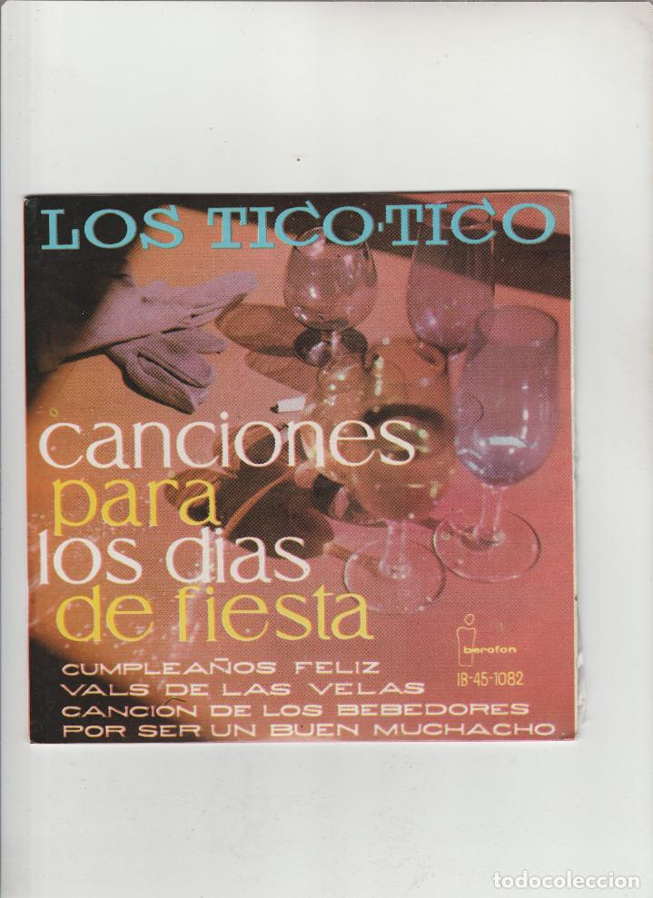 LOS TICO-TICO-CANCIONES PARA LOS DIAS DE FIESTA (Música - Discos - Singles Vinilo - Otros estilos)