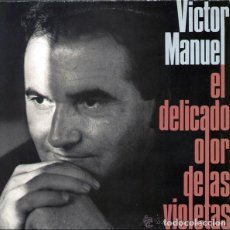 Discos de vinilo: VÍCTOR MANUEL – EL DELICADO OLOR DE LAS VIOLETAS - LP SPAIN 1990. Lote 133516626