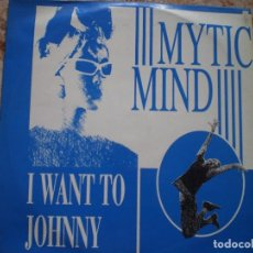 Discos de vinilo: MAXI 12 PULGADAS. MYTIC MIND. I WANT TO JOHNNY. Lote 133529374