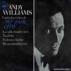 Discos de vinilo: ANDY WILLIAMS - ON THE STREET WHERE YOU LIVE/WOULDN'T IT BE LOVERLY/I COULD HAVE DANCED ALL NIGHT. Lote 133534070