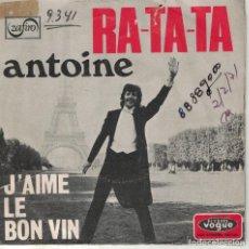 Disques de vinyle: ANTOINE - RA TA TA / J'AIME LE BON VIN (SINGLE ESPAÑOL, VOGUE 1971). Lote 133535714