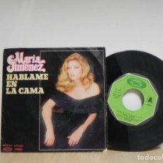 Discos de vinilo: SINGLE DE MARIA JIMENEZ.HABLAME EN LA CAMA . Lote 133552310