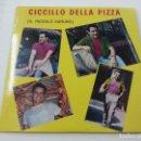Discos de vinilo: CICCILLO DELLA PIZZA-IL PICCOLO CARUSO-UMBERTO MARCONI-REGINELLA CAMPAGNOLA + 3 -EP-N. Lote 133561090