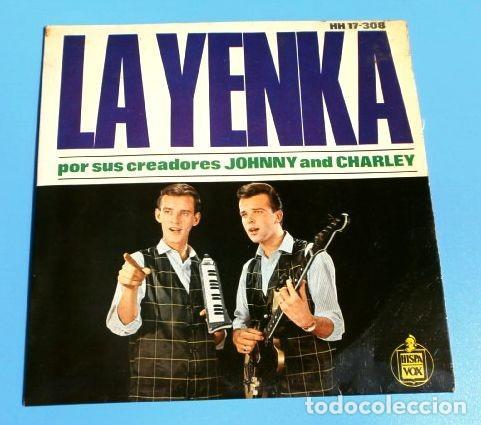 JOHNNY AND CHARLEY (EP HISPAVOX 1964) LA YENKA - POR SUS CREADORES ORIGINALES (BUEN ESTADO) (Música - Discos de Vinilo - EPs - Pop - Rock Internacional de los 50 y 60)