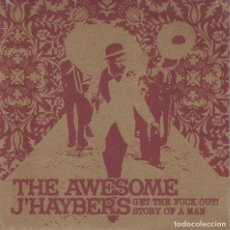Discos de vinilo: THE AWESOME J'HAYBERS ?– GET THE FUCK OUT! / STORY OF A MAN (SPONJA RECORDS 2009). Lote 133613882