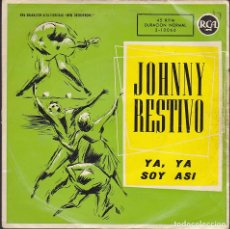 Discos de vinilo: SINGLE JOHNNY RESTIVO YA YA EDITADO EN ESPAÑA. Lote 133618282