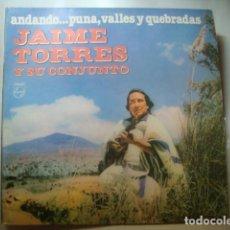 Discos de vinilo: LP JAIME TORRES Y SU CONJUNTO - ANDANDO PUNA, VALLES Y QUEBRADAS (PHILIPS PERÚ 1980). Y-PHI-634718.6. Lote 133648318
