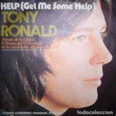 Discos de vinilo: TONY RONALD ·· HELP (GET ME SOME HELP) / ONCE UPON A TIME - 1º PREMIO FESTIVAL CANCIÓN DEL ATLANTICO. Lote 133655438