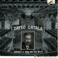 Discos de vinilo: ORFEÓ CATALÀ - HOMENAJE AL MTRO. DON LUIS MILLET - SINGLE 1959. Lote 133664162