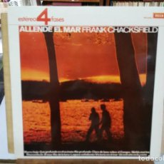 Discos de vinilo: FRANK CHACKSFIELD Y SU ORQUESTAS - ALLENDE EL MAR - LP. DEL SELLO DECCA DE 1965. Lote 133664618