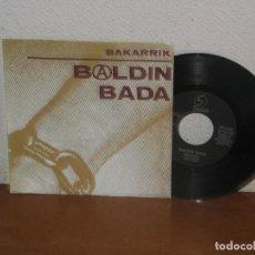 Discos de vinilo: BALDIN BADA 7´´ MEGA RARE VINTAGE PROMO SPAIN 1990. Lote 133667994