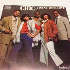 Discos de vinilo: CHIC - I WANT YOUR LOVE (7---SINGLE). Lote 133668734