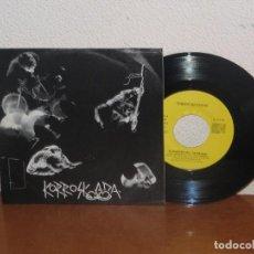 Discos de vinilo: KORROSKADA 7´´ MEGA RARE VINTAGE SPAIN 1987. Lote 133669806