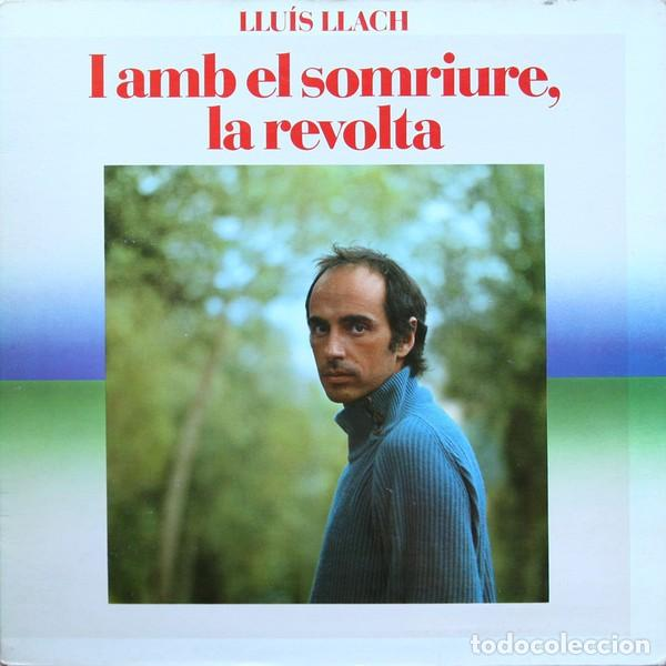 LLUÍS LLACH – I AMB EL SOMRIURE, LA REVOLTA (ESPAÑA, 1982) (Música - Discos - LP Vinilo - Cantautores Españoles)