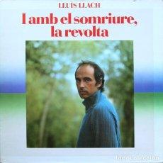 Discos de vinilo: LLUÍS LLACH – I AMB EL SOMRIURE, LA REVOLTA (ESPAÑA, 1982). Lote 133672602