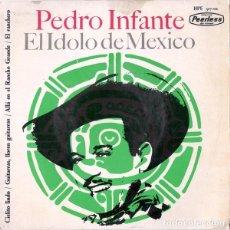 Discos de vinil: PEDRO INFANTE – EL IDOLO DE MEXICO - EP SPAIN 1964. Lote 133709238