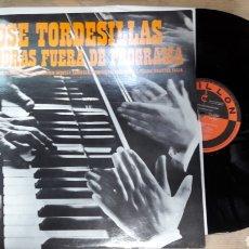 Discos de vinilo: JOSÉ TORDESILLAS EN OBRAS FUERA DE PROGRAMA. Lote 133713998