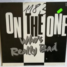 Discos de vinilo: ON THE ONE - WHO'S REALLY BAD? - 1987. Lote 133732206