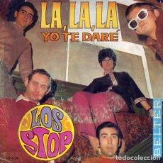 Discos de vinilo: LOS STOP – LA, LA, LA / YO TE DARÉE (ESPAÑA, 1968). Lote 133773238