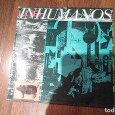 Discos de vinilo: LOS INHUMANOS-ERES UNA FOCA.MAXI. Lote 133774710